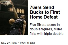 76ers Send Bucks to First Home Defeat