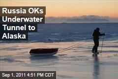 Russia OKs Underwater Bering Strait Tunnel to Alaska