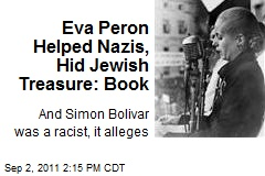 Eva Peron Helped Nazis, Hid Jewish Treasure: Book