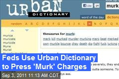 Feds Use Urban Dictionary to Press 'Murk' Charges