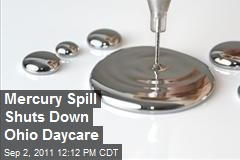 Mercury Spill Shuts Down Ohio Daycare