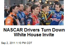 NASCAR Drivers Turn Down White House Invite