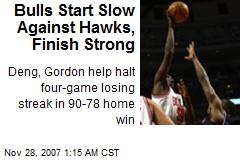 Bulls Start Slow Against Hawks, Finish Strong
