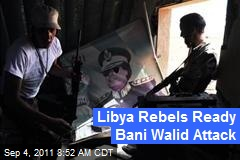Libya Rebels Ready Bani Walid Attack