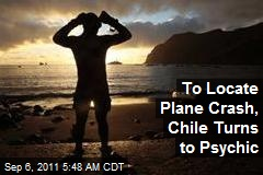 To Locate Plane Crash, Chile Turns to Psychic