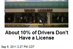 About 10% of Drivers Don't Have a License
