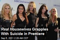 Real Housewives Grapple With Suicide in Premiere