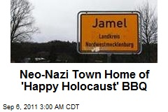 "Neo-Nazi German Town Home of 'Happy Holocaust"" BBQ"