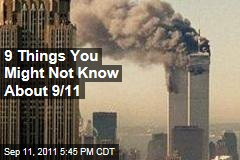 September 11: Nine Things You Might Not Have Known About 9/11