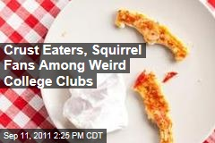 Weird College Clubs Include Pizza Crust Eaters, Squirrel Fans