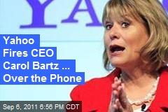 Yahoo Fires CEO Carol Bartz