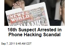 16th Suspect Arrested in 'News of the World' Phone Hacking Scandal