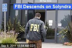 FBI Descends on Solyndra