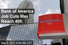 Bank of America Job Cuts May Reach 40K