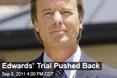 John Edwards' Trial Pushed Back, to January
