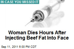 Woman Dies Hours After Injecting Beef Fat Into Face