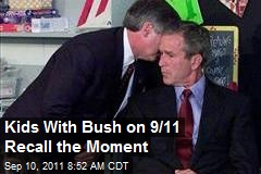 Kids With Bush on 9/11 Recall the Moment
