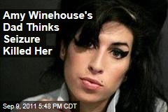Mitch Winehouse Thinks Seizure Killed Daughter Amy Winehouse