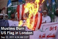 Muslims Burn US Flag in London