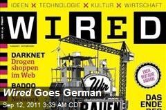 Wired Goes German