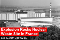 Explosion Rocks Nuclear Waste Site in France