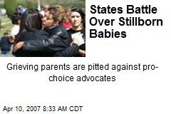 States Battle Over Stillborn Babies