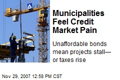 Municipalities Feel Credit Market Pain