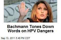 Bachmann Tones Down Words on HPV Dangers