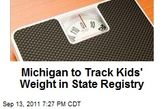 Michigan to Track Kids' Weight in State Registry