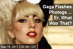 Gaga Flashes Photogs ... Er, What Was That?