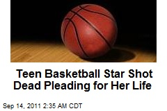 NY Teen B'Ball Star Shot Dead Pleading for Her Life