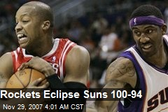 Rockets Eclipse Suns 100-94