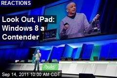 Look Out, iPad: Windows 8 a Contender