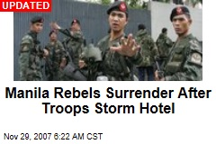Manila Rebels Surrender After Troops Storm Hotel