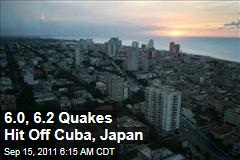 Earthquakes Hit Off Japan, Cuba; Smaller Quake Rattles California