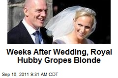 Weeks After Wedding, Royal Hubby Gropes Blonde