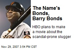 The Name's Bonds, Barry Bonds