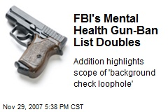 FBI's Mental Health Gun-Ban List Doubles