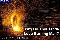 Why Do Thousands Love Burning Man?