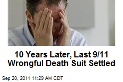 10 Years Later, Last 9/11 Wrongful Death Suit Settled