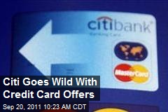 Citi Goes Wild With Credit Card Offers