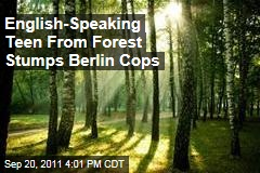 Boy From Forest, Ray, Stumps Police in Berlin, Germany