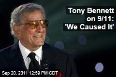 Tony Bennett on 9/11 Attacks: 'They Flew the Plane in, but We Caused It'