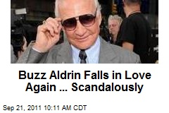 Buzz Aldrin Falls in Love Again ... Scandalously