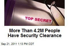 More Than 4.2M People Have Security Clearance