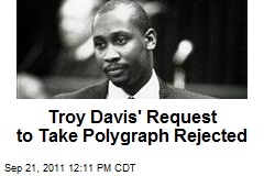 Troy Davis' Request to Take Polygraph Rejected