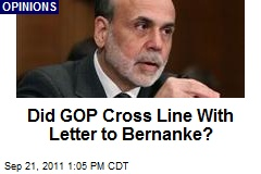 Did GOP Cross Line With Letter to Bernanke?