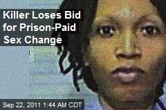 Killer Loses Bid for Prison-Paid Sex Change