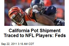 Feds: Calif. Pot Shipment Traced to NFL Players