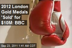 2 London Gold Medals 'Sold' for $10M: BBC